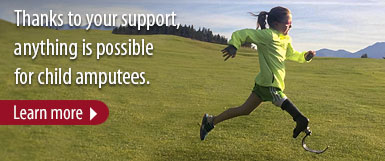 Thanks to your support, anything is possible for child amputees. Learn more